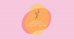 5 Easy Makeup Changes to Make for Spring – THE YESSTYLIST - Asian Fashion Blog