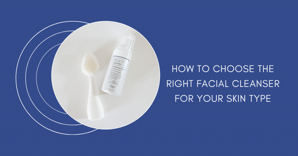 Chapter 39: How to Choose the Right Facial Cleanser for Your Skin Type – THE YESSTYLIST - Asian Fashion Blog