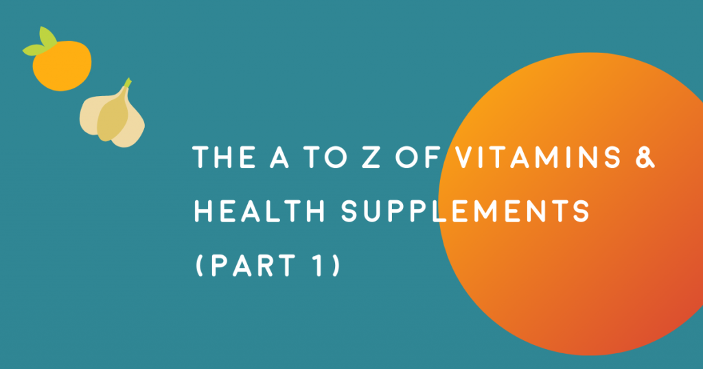 The A to Z of Vitamins & Health Supplements (Part 1) – THE YESSTYLIST - Asian Fashion Blog