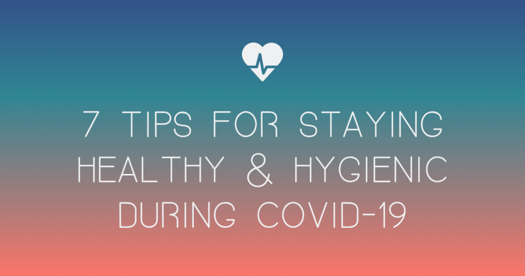 7 Tips for Staying Healthy and Hygienic During COVID-19 – THE YESSTYLIST – Asian Fashion Blog